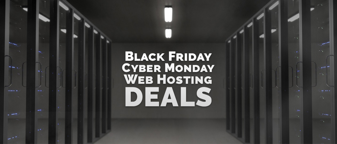 Cyber Monday + Black Friday Deals on Hosting