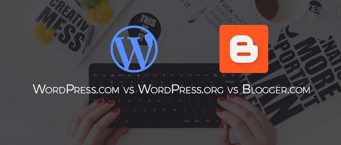 wp.com vs wp.org vs blogger.com