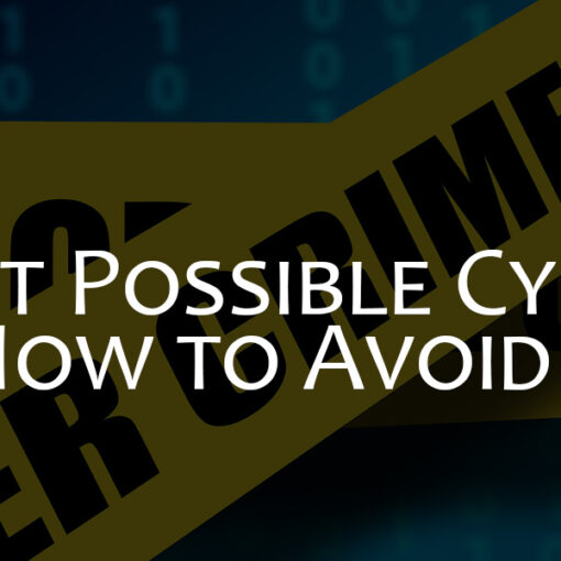 Learn About Possible Cyber Threats and How to Avoid Them