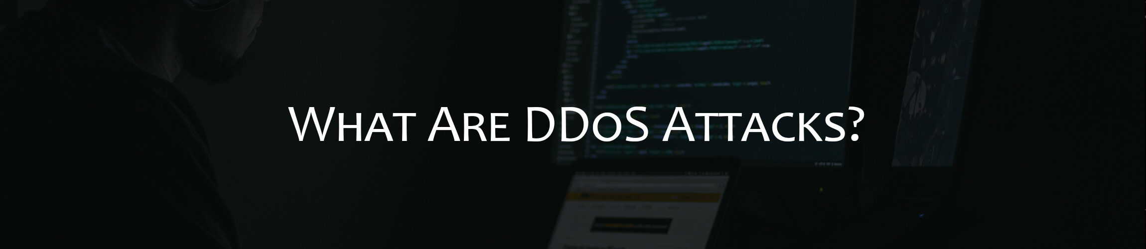 What Are DDoS Attacks?
