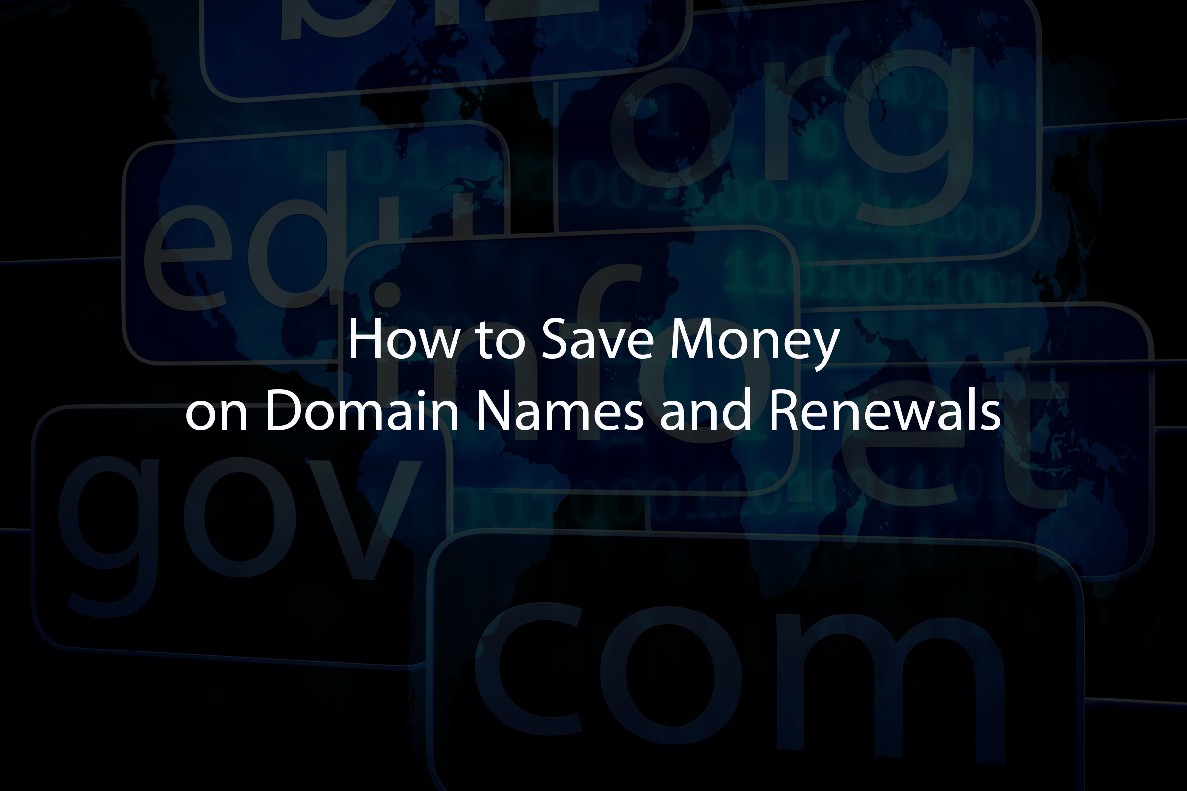 How to Save Money on Domain Names and Renewals