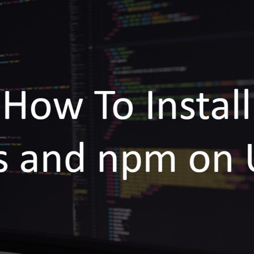 How To Install Node.js and npm on Ubuntu