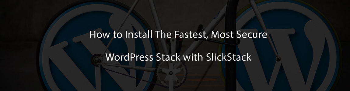 how to install slickstack